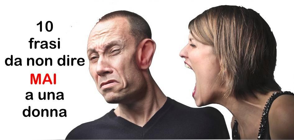 10 frasi da non dire mai a una donna - Frasi piccanti da dire a letto ...