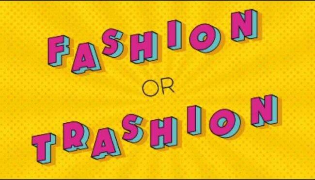 Fashion or Trashion
